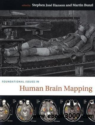 Foundational Issues in Human Brain Mapping free download