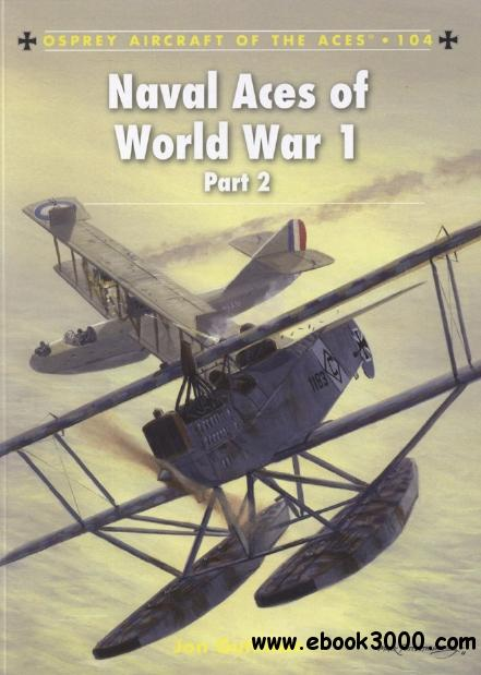 Naval Aces of World War 1 Part 2 (Osprey Aircraft of the Aces 104) free download