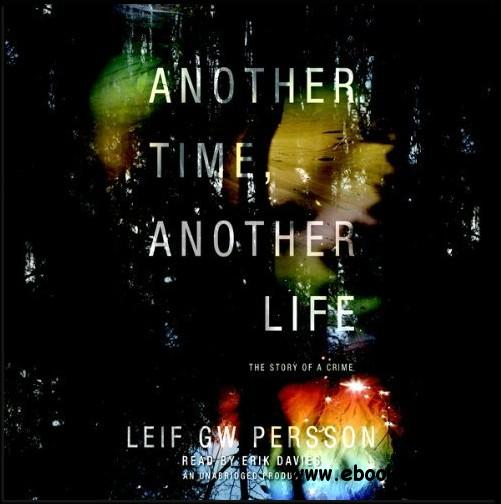 Another Time, Another Life: The Story of a Crime [Audiobook] free download