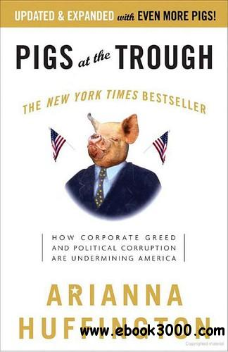 Pigs at the Trough: How Corporate Greed and Political Corruption Are Undermining America free download