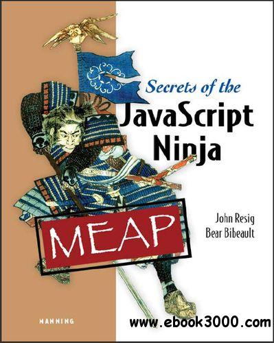 Secrets of the javascript Ninja (MEAP Edition version 10) free download