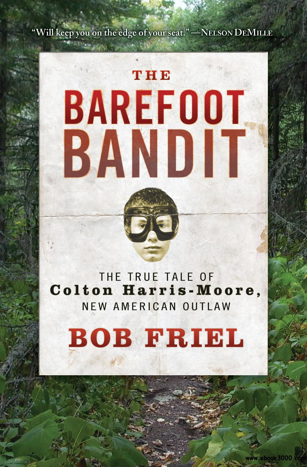 The Barefoot Bandit: The True Tale of Colton Harris-Moore, New American Outlaw free download