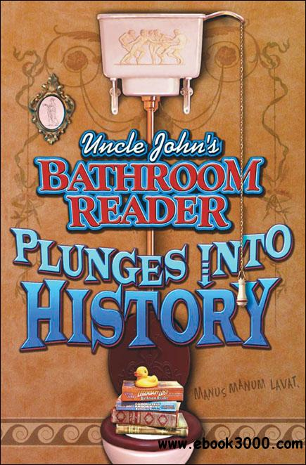 Uncle John's Bathroom Reader: Plunges into History free download