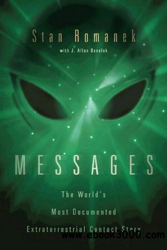 Messages: The World's Most Documented Extraterrestrial Contact Story free download