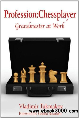 Profession: Chessplayer: Grandmaster at Work free download