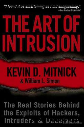 The Art of Intrusion: The Real Stories Behind the Exploits of Hackers, Intruders and Deceivers free download