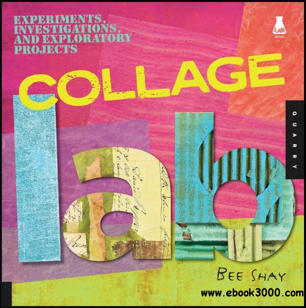 Collage Lab: Experiments, Investigations, and Exploratory Projects free download