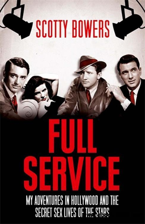 Full Service: My Adventures in Hollywood and the Secret Sex Lives of the Stars free download