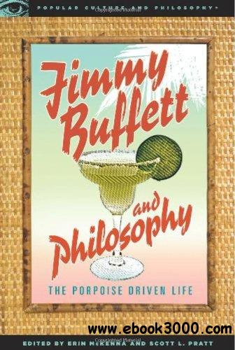 Jimmy Buffett and Philosophy: The Porpoise Driven Life free download