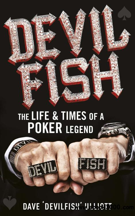 Devilfish: The Life and Times of a Poker Legend free download