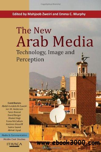 The New Arab Media: Technology, Image and Perception free download