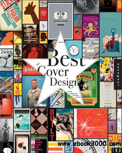 The Best of Cover Design: Books, Magazines, Catalogs, and More free download
