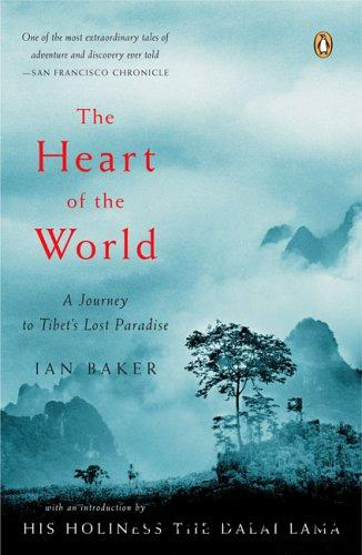 The Heart of the World: A Journey to Tibet's Lost Paradise free download