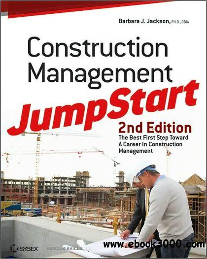 Construction Management JumpStart: The Best First Step Toward a Career in Construction Management free download
