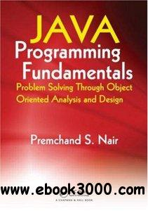 Java Programming Fundamentals: Problem Solving Through Object Oriented Analysis and Design free download