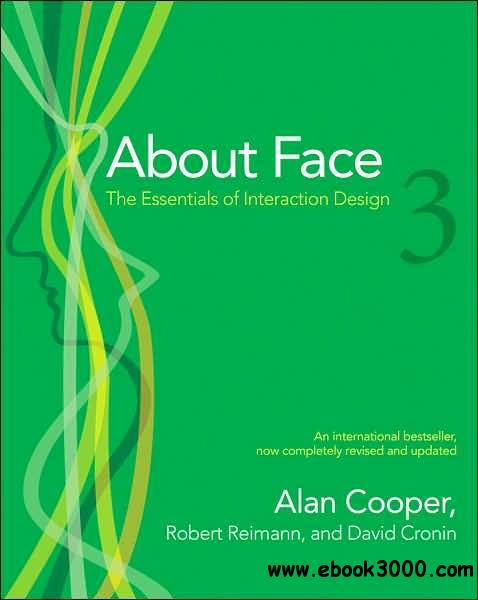 About Face 3: The Essentials of Interaction Design free download