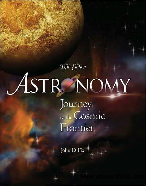 Astronomy: Journey to the Cosmic Frontier (5th Edition) free download
