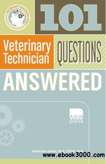101 Veterinary Technician Questions Answered free download