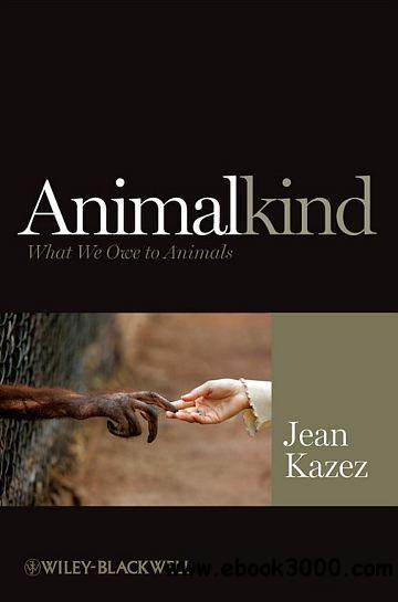 Animalkind: What We Owe to Animals free download