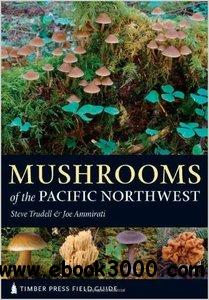 Mushrooms of the Pacific Northwest: Timber Press Field Guide free download