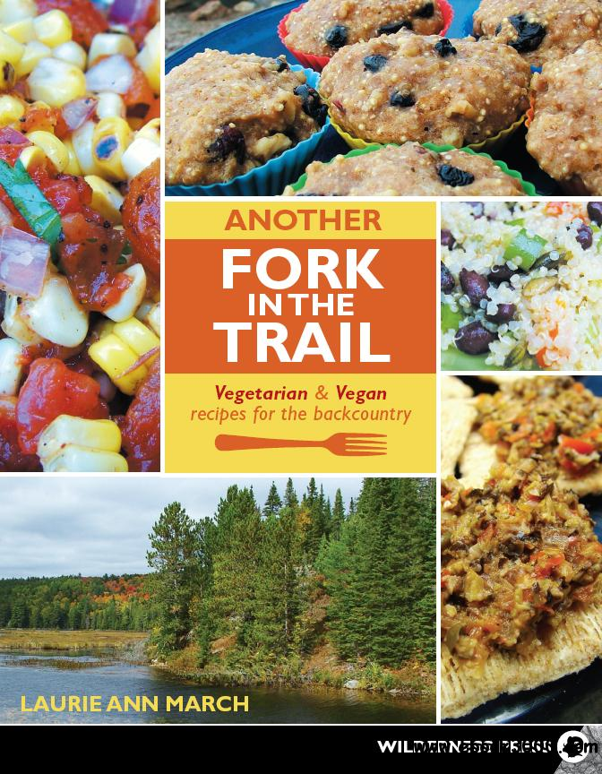 Another Fork in the Trail: Vegetarian and Vegan Recipes for the Backcountry free download