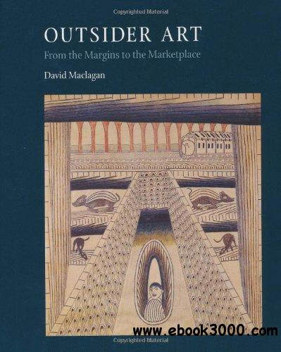 Outsider Art: From the Margins to the Marketplace free download