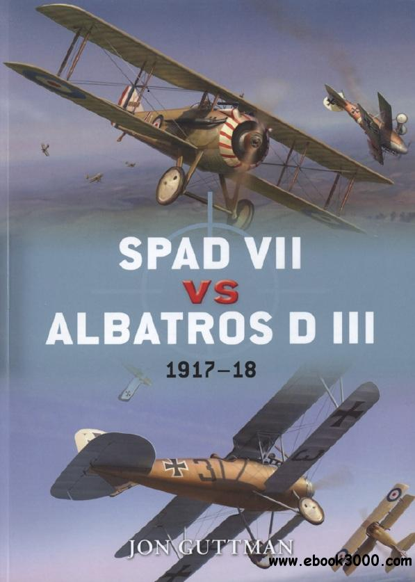 Spad VII Vs Albatros D III 1917-18 (Osprey Duel 36) free download