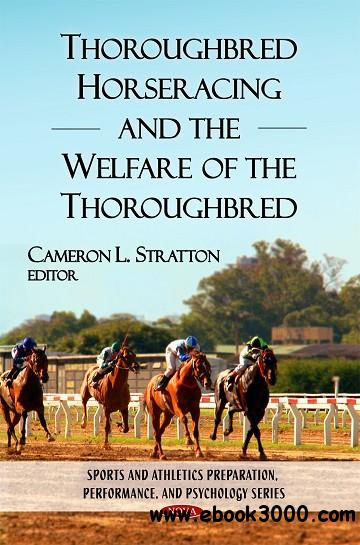 Thoroughbred Horseracing and the Welfare of the Thoroughbred free download