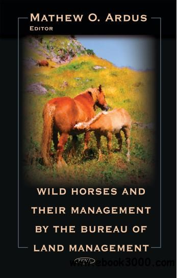 Wild Horses and Their Management by the Bureau of Land Management free download