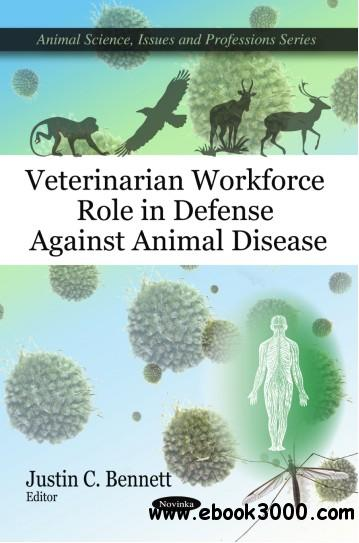 Veterinarian Workforce Role in Defense Against Animal Disease free download