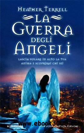 Heather Terrell - La Guerra degli Angeli free download