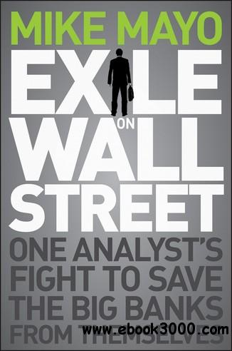 Exile on Wall Street: One Analyst's Fight to Save the Big Banks from Themselves free download