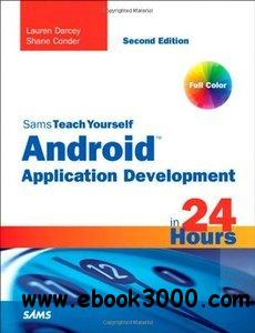Sams Teach Yourself Android Application Development in 24 Hours free download