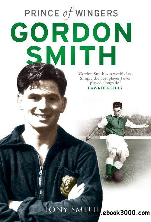 Gordon Smith: Prince of Wingers free download
