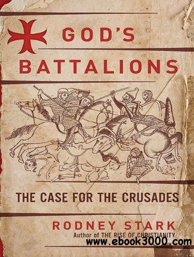 God's Battalions: The Case for the Crusades free download
