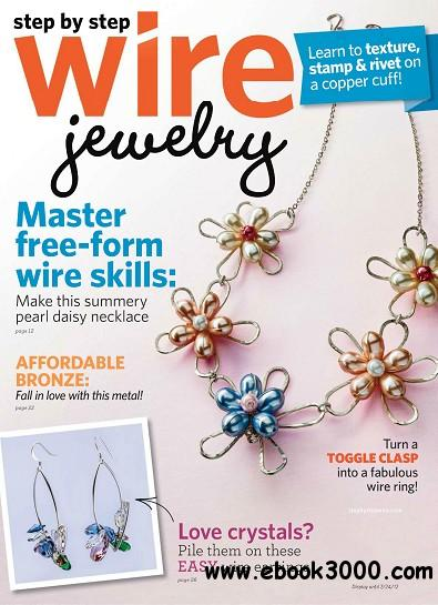 Step by Step Wire Jewelry - June/July 2012 free download
