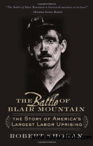 The Battle of Blair Mountain: The Story of America's Largest Labor Uprising free download