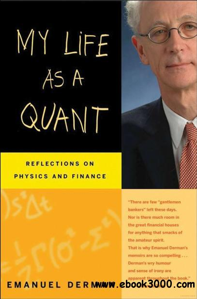 My Life as a Quant: Reflections on Physics and Finance free download