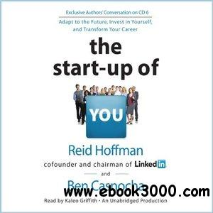 The Start-up of You: Adapt to the Future, Invest in Yourself, and Transform Your Career [Audiobook] free download