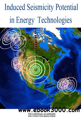 Induced Seismicity Potential in Energy Technologies free download