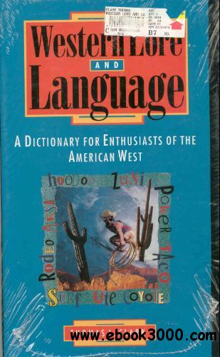 Western Lore and Language: A Dictionary for Enthusiasts of the American West download dree