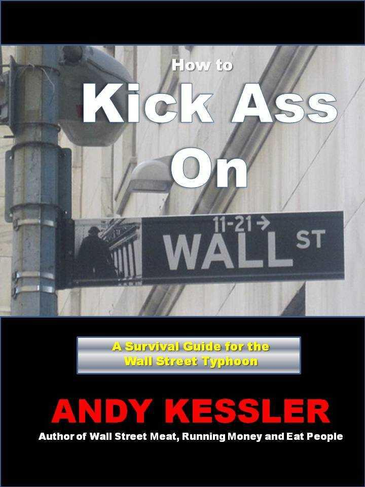 How to Kick Ass On Wall Street free download