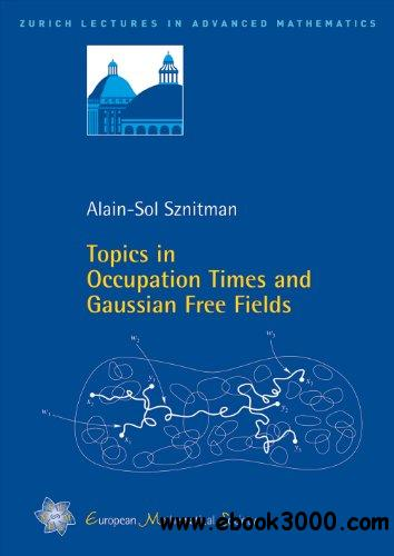 Topics in Occupation Times and Gaussian Free Fields free download