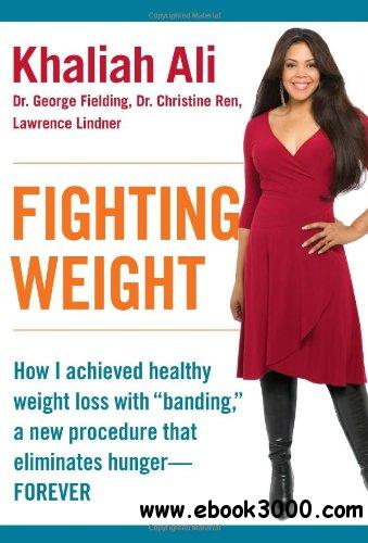 Fighting Weight: How I Achieved Healthy Weight Loss with