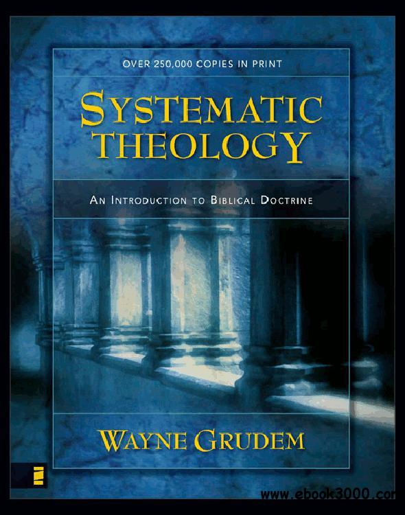 Systematic Theology: An Introduction to Biblical Doctrine free download