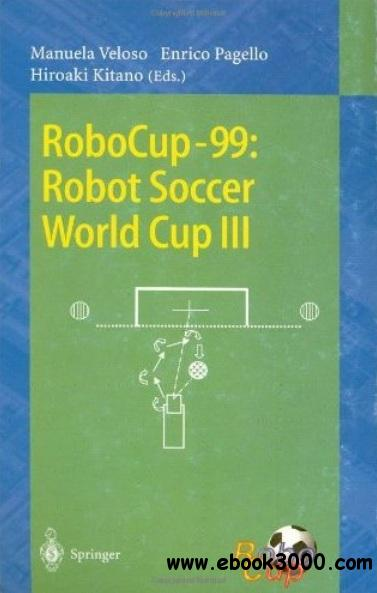 RoboCup-99: Robot Soccer World Cup III free download