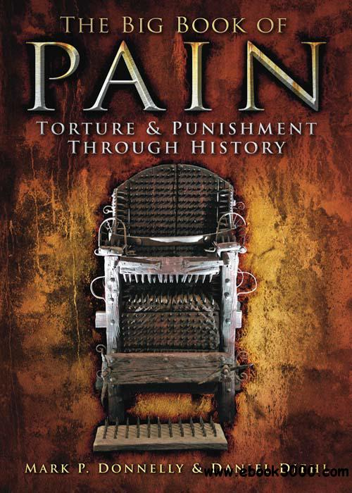 The Big Book of Pain: Torture & Punishment Through History free download