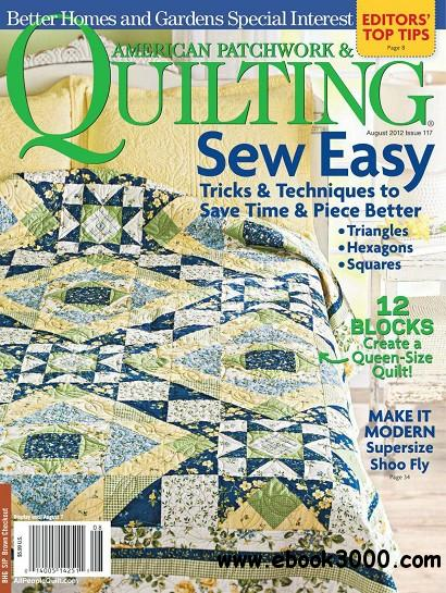 American Patchwork & Quilting - Issue 117, August 2012 free download