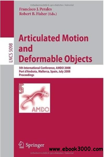 Articulated Motion and Deformable Objects free download