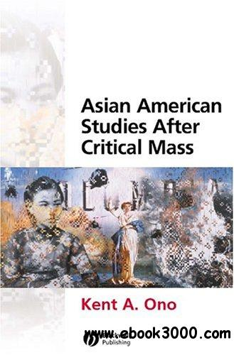 Asian American Studies After Critical Mass free download